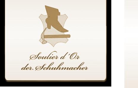 Soulier d'Or – Der Schuhmacher